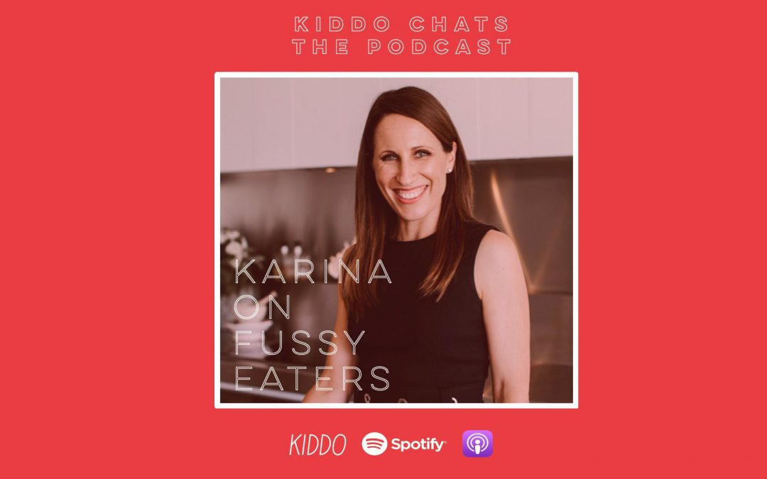 Kiddo Chats Episode 3: Fussy Eaters