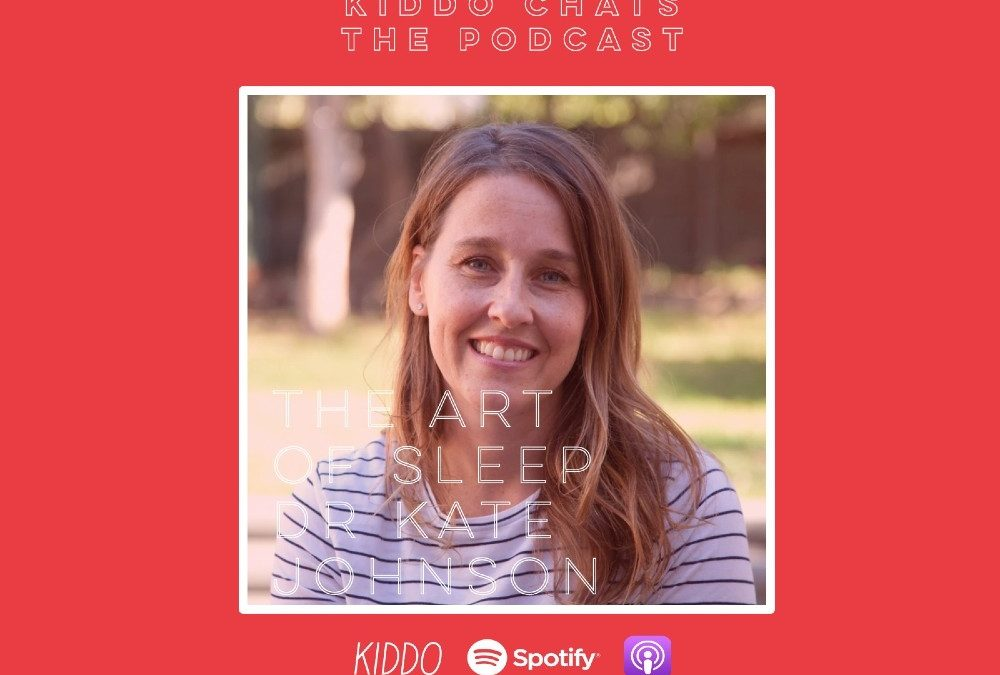 KIDDO Chats Episode 5: The Art of Sleep