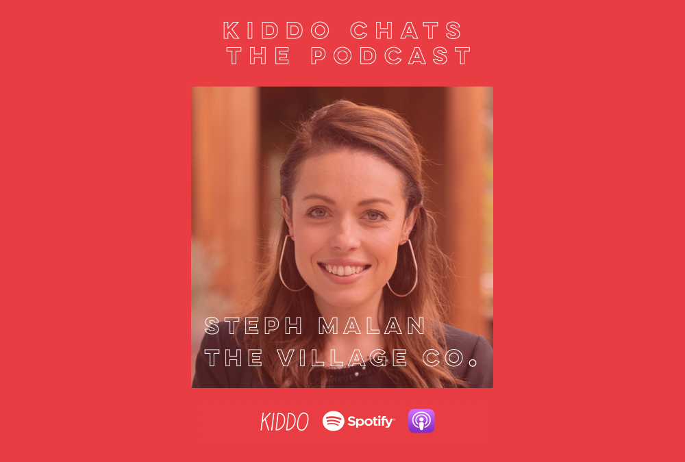 KIDDO Chats Episode 9: Helping mums find their village with Steph Malan