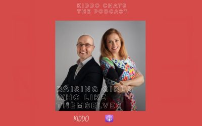 KIDDO CHATS EPISODE 13: Raising Girls Who Like Themselves