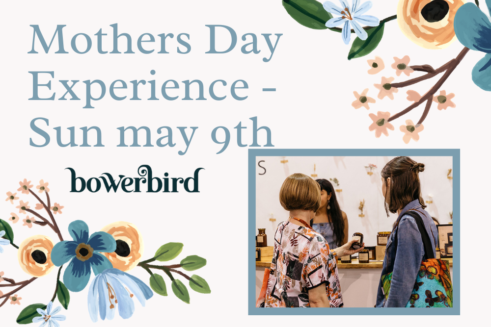 Mothers Day BowerBird