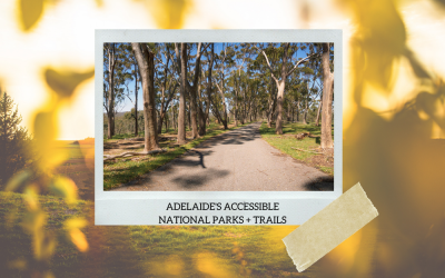 Accessible Adelaide: National Parks + Accessible Trails