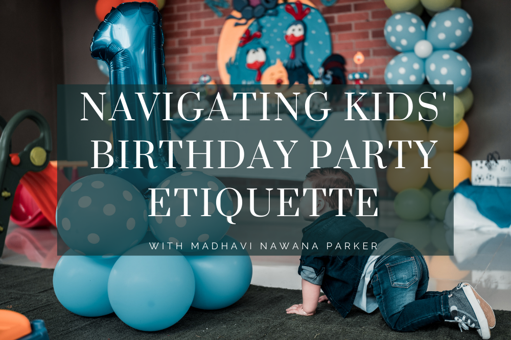 NAVIGATING KIDS' BIRTHDAY PARTY ETIQUETTE