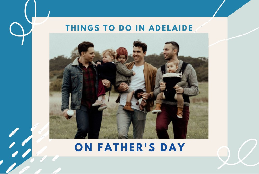 things to do on father's day in adelaide