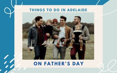 Things to do in Adelaide on Father's Day 2021 | South Australia