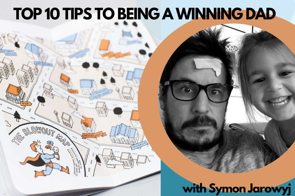 Top 10 Tips to being a Winning Dad, with author of The Winning Dad Manual, Symon Jarowyj